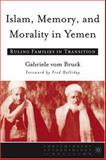 Memory and Morality in Yemen : Ruling Families in Transition, vom Bruck, Gabriele, 1403966656