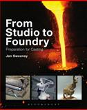 From Studio to Foundry, Jan Sweeney, 1408156652