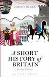 A Short History of Britain, Black, Jeremy, 1472586654