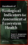 Handbook of Ecological Indicators for Assessment of Ecosystem Health, Jorgensen, S. E. and Costanza, Robert, 1566706653