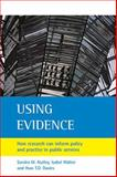 Using Evidence : How Research Can Inform Public Services, Nutley, Sandra M., 1861346654