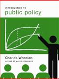 Introduction to Public Policy, Wheelan, Charles, 0393926656