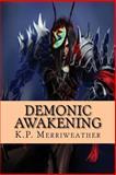 Demonic Awakening, Volume 2, K. P. Merriweather, 1494286653
