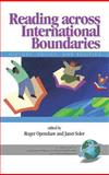 Reading Across International Boundaries : History, Policy, and Politics, Openshaw, Roger and Soler, Janet, 1593116659