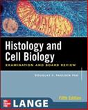 Histology and Cell Biology : Examination and Board Review, Paulsen, Douglas F., 0071476652