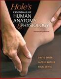 Combo: Hole's Essentials of Human Anatomy & Physiology with Anatomy & Physiology Revealed 3. 0 Student Access Card, Shier, David and Butler, Jackie, 0077966651