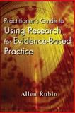 Practitioner's Guide to Using Research for Evidence-Based Practice, Rubin, Allen, 0470136650