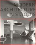 Modern Architecture in St. Louis : Washington University and Postwar American Architecture, 1948-1973, , 0972096655