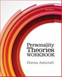 Personality Theories Workbook, Ashcraft, Donna, 1285766652
