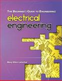 The Beginner's Guide to Engineering: Electrical Engineering, Mary Latschar, 1492986658