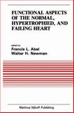 Functional Aspects of the Normal, Hypertrophied, and Failing Heart, , 0898386659