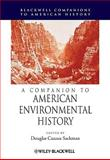 A Companion to American Environmental History, , 1405156651