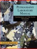 Petrography Laboratory Manual : Handspecimen and Thin Section Petrography, Raymond, Loren A., 1577666658