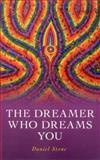 The Dreamer Who Dreams You, Daniel Stone, 1846946654