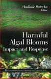 Harmful Algal Blooms - Impact and Response, Buteyko, Vladimir, 1607416654