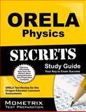 ORELA Physics Secrets Study Guide : ORELA Test Review for the Oregon Educator Licensure Assessments, ORELA Exam Secrets Test Prep Team, 1614036659