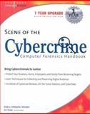 Scene of the Cybercrime : Computer Forensics Handbook, Tittel, Ed, 1931836655