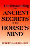 Understanding the Ancient Secrets of the Horse's Mind 9780929346656