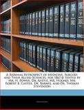 A Biennial Retrospect of Medicine, Surgery, and Their Allied Sciences, For 1867-8, Anonymous, 114278665X