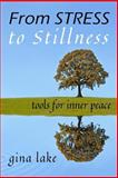 From Stress to Stillness, Gina Lake, 1477646655