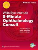 Wills Eye Institute 5-Minute Ophthalmology Consult, Maguire, Joseph I. and Jaeger, Edward A., 1608316653