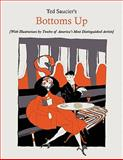 Ted Saucier's Bottoms up [with Illustrations by Twelve of America's Most Distinguished Artists], Ted Saucier, 189139665X