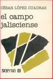 El Campo Jalisciense : Elementos para el Estudio de Su Estructura Agraria, López Cuadras, César, 9681616650