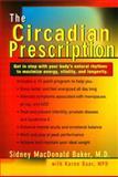 The Circadian Prescription, Sidney M. Baker and Karen Baar, 039952665X