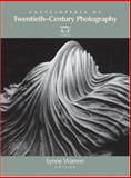 Encyclopedia of Twentieth-Century Photography, Lynne Warren, 0415976650