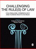 Challenging the Rules(s) of Law : Colonialism, Criminology and Human Rights in India, Kannabiran, Kalpana, 0761936653