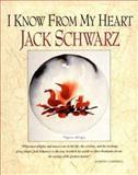 I Know from My Heart, Jack Schwarz, 0890876657
