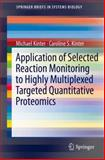 Application of Selected Reaction Monitoring to Highly Multiplexed Targeted Quantitative Proteomics : A Replacement for Western Blot Analysis, Kinter, Michael and Kinter, Caroline S., 1461486653