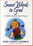 Sweet Words to God, Arnold Goodman, 1563526654