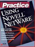 Practice Using Novell Netware 3.11, Preston, John M., 1565296656