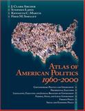 Atlas of American Politics, 1960-2000, Archer, J. Clark and Lavin, Stephen, 156802665X