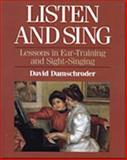 Listen and Sing : Lessons in Ear-Training and Sight-Singing, Damschroder, David, 002870665X
