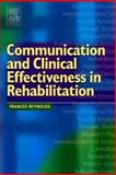 Communication and Clinical Effectiveness in Rehabilitation, Reynolds, Frances, 0750656654