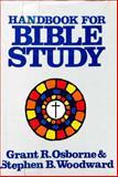Handbook for Bible Study, Grant R. Osborne and Stephen Woodward, 0801066654