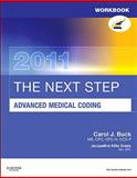 Workbook for the Next Step, Advanced Medical Coding 2011 Edition, Buck, Carol J., 1437716652