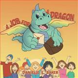A Job for a Dragon, Danielle E. Baker, 1479776653