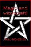 Magic and Witchcraft!, Milo Monzetta, 1490496653