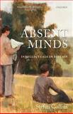 Absent Minds : Intellectuals in Britain, Collini, Stefan, 0199216657