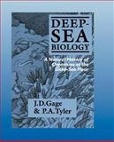 Deep-Sea Biology : A Natural History of Organisms at the Deep-Sea Floor, Gage, John D. and Tyler, Paul A., 0521336651