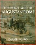 The Urban Image of Augustan Rome, Favro, Diane, 0521646650