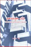 Paradigm City : Space, Culture, and Capitalism in Hong Kong, Ng, Janet, 0791476650