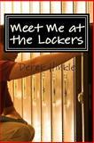 Meet Me at the Lockers, Derek Hinkle, 1468186655