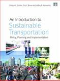 Sustainable Transportation : Policy, Planning and Implementation, Schiller, Preston and Bruun, Eric C., 1844076652