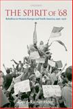 The Spirit Of '68 : Rebellion in Western Europe and North America, 1956-1976, Horn, Gerd-Rainer, 0199276668
