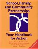 School, Family, and Community Partnerships : Your Handbook for Action, Epstein, Joyce and Sanders, Mavis G., 0761976663