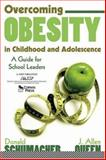 Overcoming Obesity in Childhood and Adolescence : A Guide for School Leaders, Queen, J. Allen and Schumacher, Donald, 1412916666